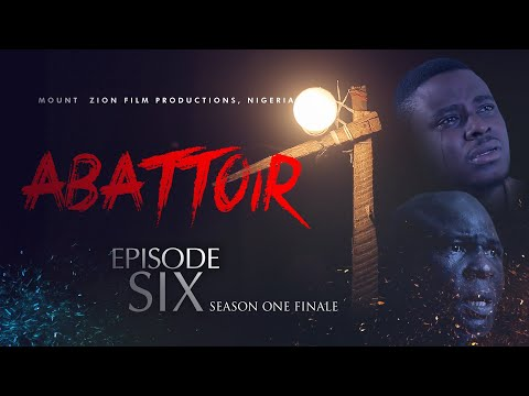 ABATTOIR || EPISODE 6 || MOUNT ZION LATEST MOVIE