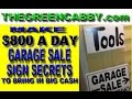 MAKE $800 a DAY - GARAGE SALE SIGN SECRETS TO MAKING THE BIG CASH