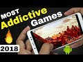 5 MOST ADDICTIVE & CHALLENGING ANDROID GAMES OF 2018