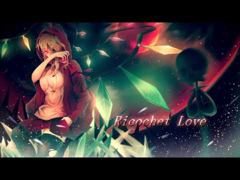 Nightcore - Ricochet Love