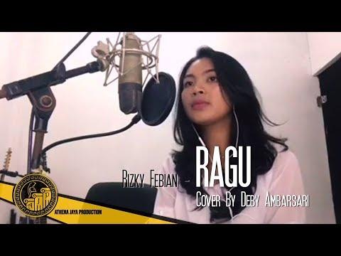 """Rizky Febian """"RAGU"""" Cover by Deby Ambarsari"""