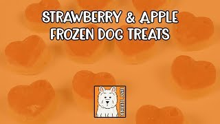Strawberry & Apple Frozen Dog Treats Recipe