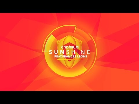Cadmium - Sunshine (Feat. Frances Leone) [Official Video]