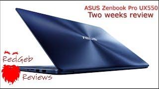 ASUS Zenbook Pro UX550 2 weeks Review