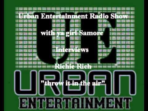 "Urban Ent Radio Show  Artist Interview Spotlight: Richie Rich ""Throw it in the air"""