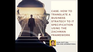 Use case 1 - Business Srategy to IT execution using Zachman Framework