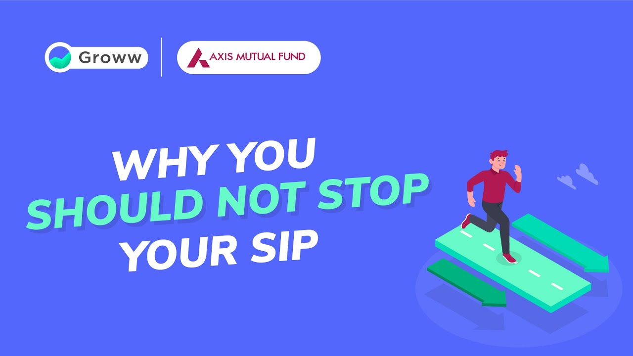 Why You Should Not Stop Your Mutual Fund SIP - Mutual Fund for Beginners | Axis Mutual Fund