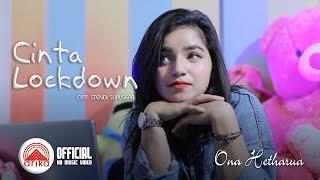 Download Ona Hetharua - CINTA LOCKDOWN (Official Music Video)