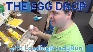 The Egg Drop with LoadingReadyRun