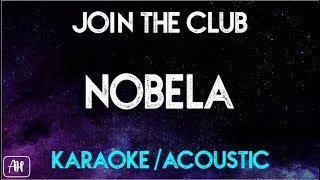 Join The Club Nobela Karaoke Acoustic Instrumental