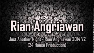 Just Another Night - Rian Angriawan 2014 V2 (24 House Production)
