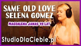 Same Old Love - Selena Gomez (cover by Magdalena Janas) #1472
