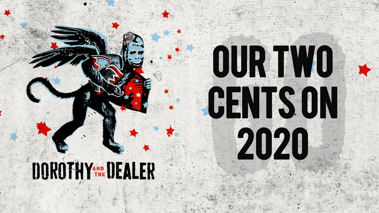Download Our 2 Cents on 2020! - Dorothy and the Dealer - Episode 60