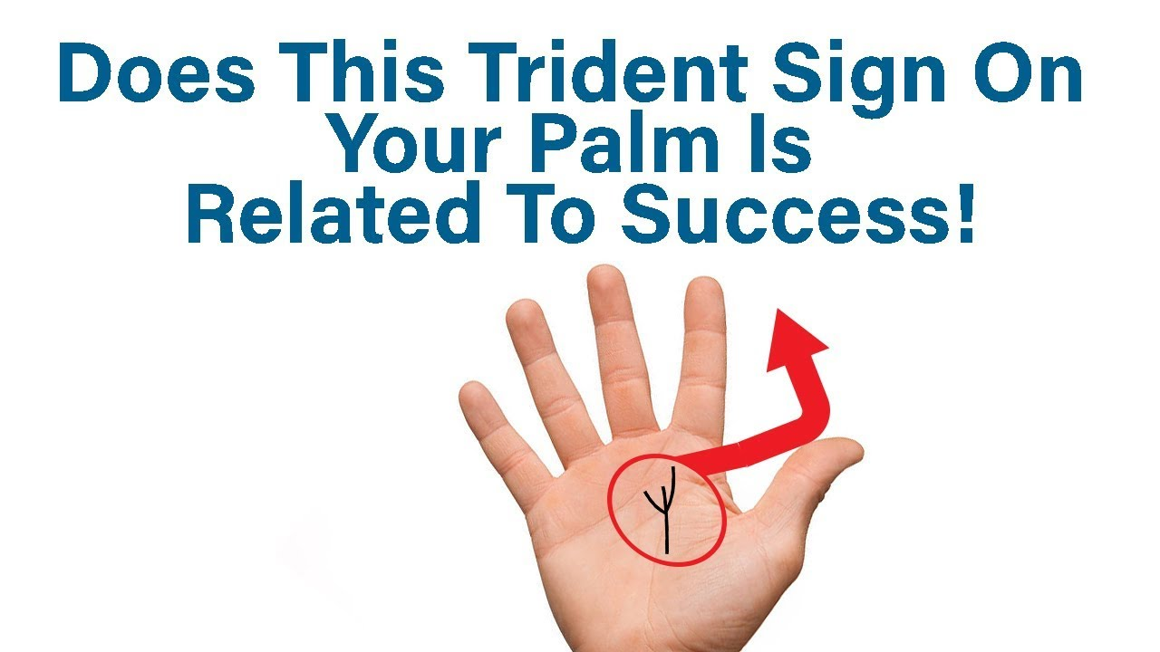 How The Trident Sign On Your Palm Is Related To Success Youtube