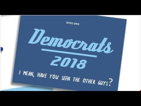 "Democrats DCCC New Slogan ""I Mean, Have You Seen The Other Guys"" Will FAIL Us AGAIN!!!!!"