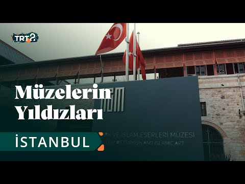 Müzelerin Yıldızları | Türk ve İslam Eserleri Müzesi