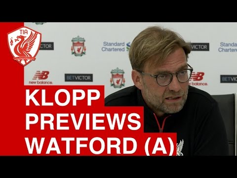 Jurgen Klopp Pre-Match Press Conference – Watford vs. Liverpool