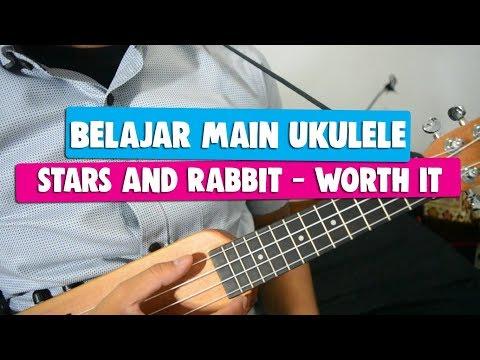 Belajar Main Ukulele: Stars and Rabbit - Worth It (Full Tutorial)