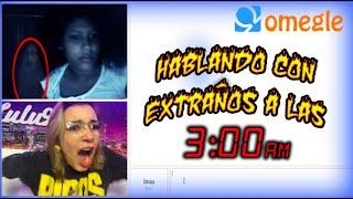 HABLANDO CON EXTRAÑOS EN OMEGLE A LAS 3 A.M - Lulu99