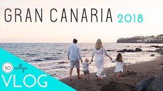 GRAN CANARIA TUI FAMILY LIFE HOLIDAY TRAVEL VLOG 2018