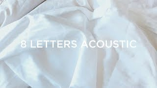 Why Don't We - 8 Letters (Acoustic)