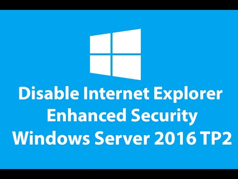 Disable Internet Explorer Enhanced Security - Server 2016