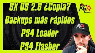 SX OS 2.6 Ha copiado o no? - Backups más rápidos. - PS4 Loader - PS4 Flasher