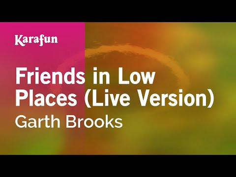 Karaoke Friends in Low Places (Live Version) - Garth Brooks *