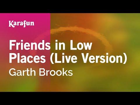 Karaoke Friends in Low Places  Version  Garth Brooks *