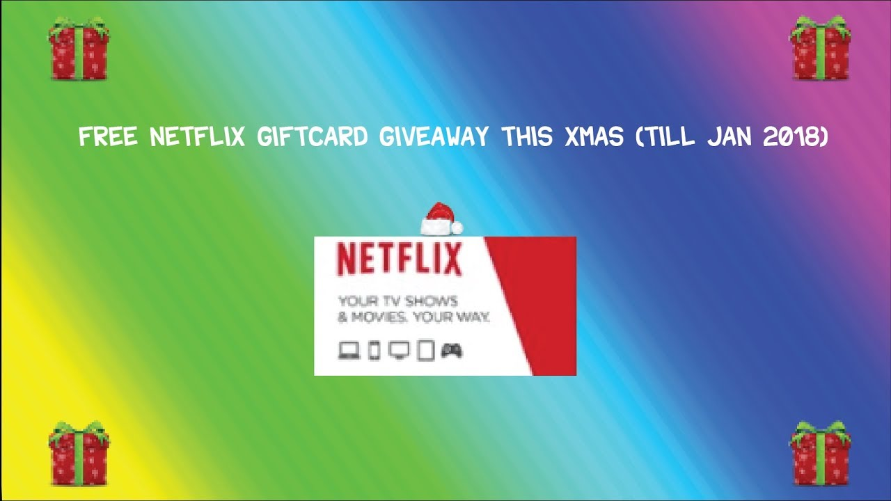 Free Netflix Gift Card Giveaway This Christmas (till January 2018 ...