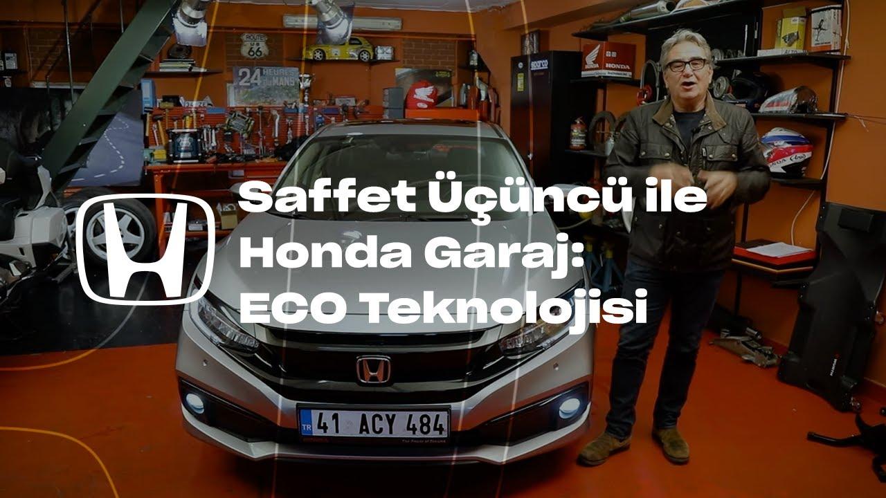 Saffet Üçüncü ile Honda Garaj l Eco Teknolojisi