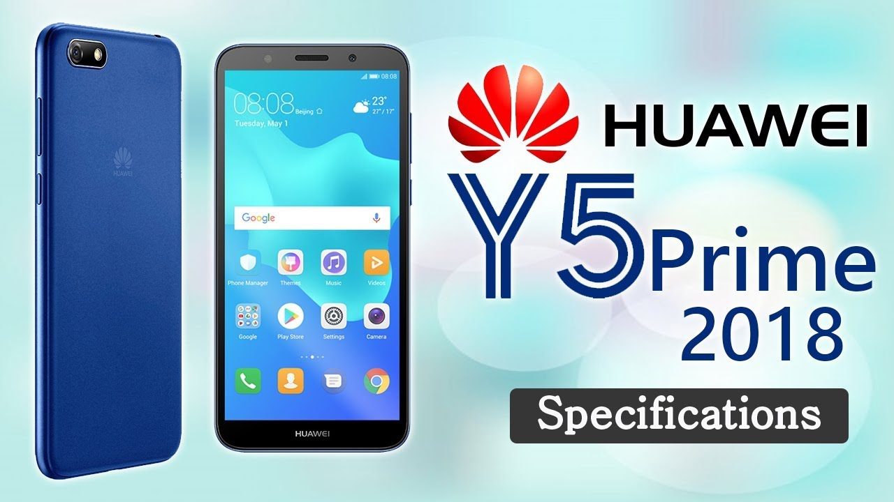 Huawei Y5 Prime 2018 Mobile Specifications: Features Face Unlock | Official  Launch Date & Price