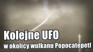 Doszło dokolejnej obserwacji UFO wpobliżu wulkanu Popocatepetl
