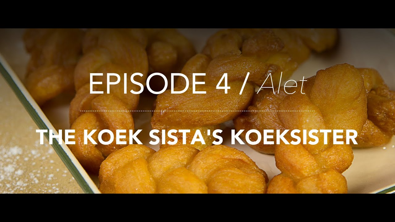KitchenCoZa - Episode 4 – THE KOEK SISTA'S KOEKSISTER