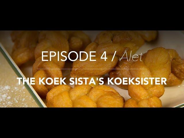 KitchenCoZa - Episode 4 – THE KOEK SISTA'S KOEKSISTER