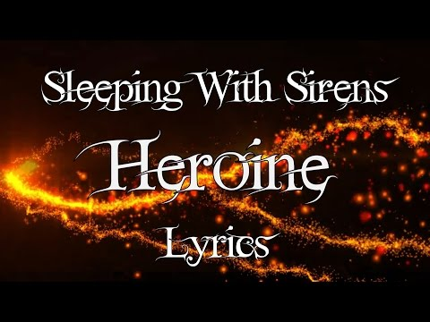 Sleeping With Sirens  Heroine Lyrics
