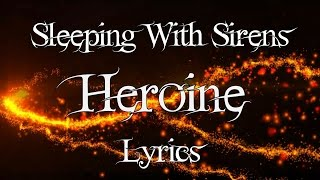 Sleeping With Sirens - Heroine Lyrics