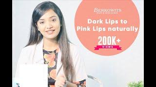 Dark Lips to Pink Lips Naturally