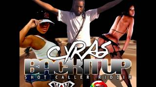 Download CYRAS - BACK IT UP - PROD. BY WUNDAH - SHOT CALLER RIDDIM MP3 song and Music Video