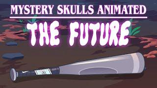 Mystery Skulls Animated - The Future смотреть онлайн в хорошем качестве бесплатно - VIDEOOO