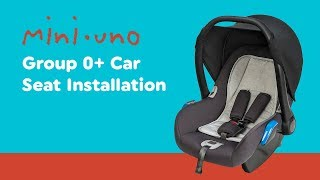 Installation Guide for Mini Uno - Group 0+ Car Seat  Smyths Toys