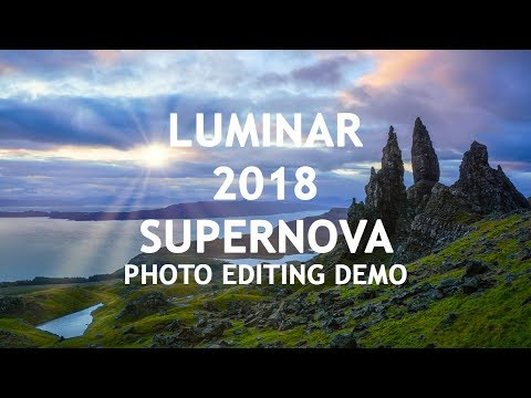 Luminar 2018 SuperNova Photo Editing Demo