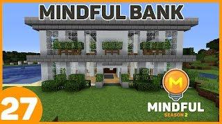 Mindful Season 2 #27 Building The Mindful Bank! W/ Ethiqs