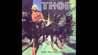 Thor - Keep the Dogs Away