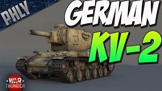 War Thunder - GERMAN KV-2 DERP TANK (War Thunder New TANKS HYPE)