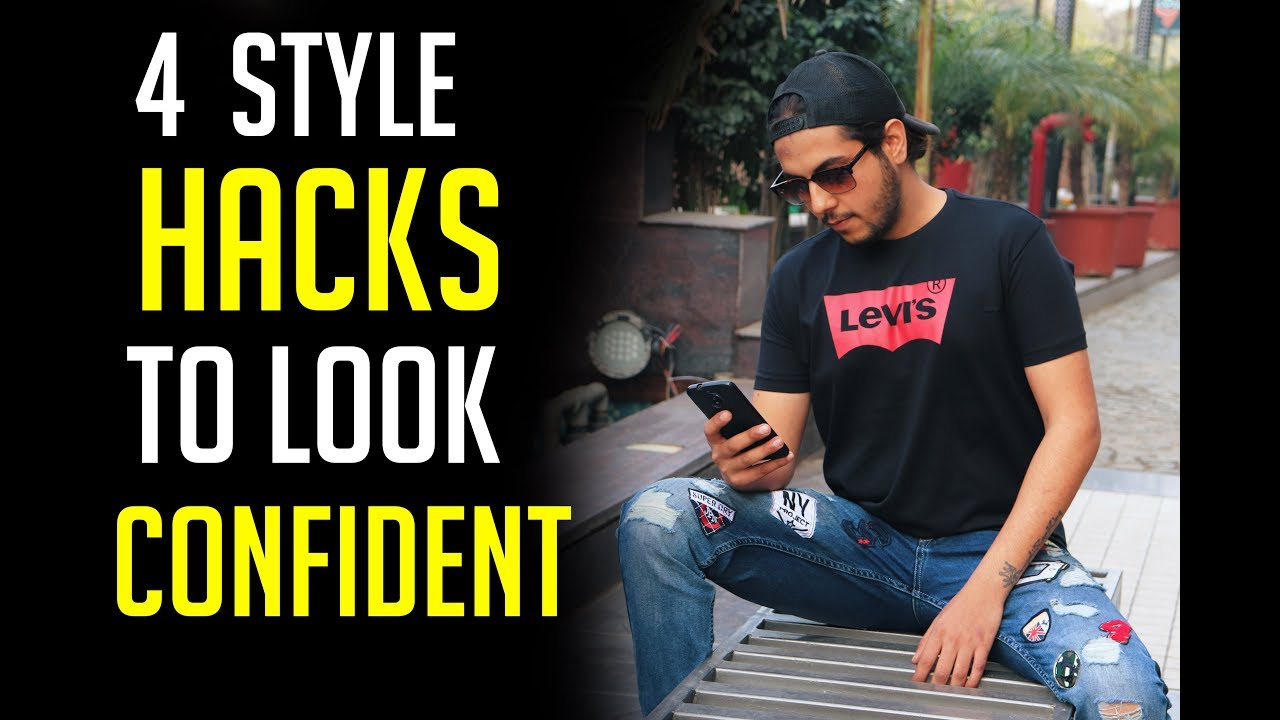 4 Style Hacks To Look Confident even If you are super Nervous