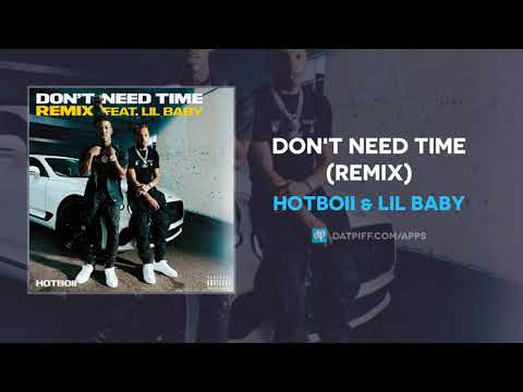 HOTBOII & Lil Baby – Don't Need Time (Remix) (AUDIO)