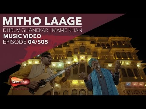 Mix - Mitho Laage- Full Music Video ft. Dhruv Ghanekar & Mame Khan