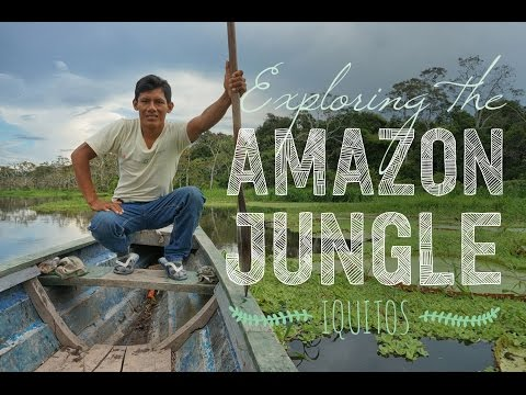 Exploring Iquitos in Peru & the Amazon Jungle