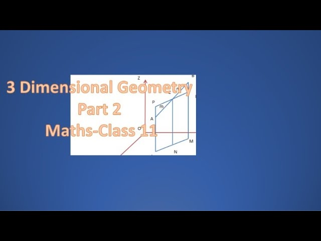 3 D Geometry- Maths- Class 11- ISC-CBSE